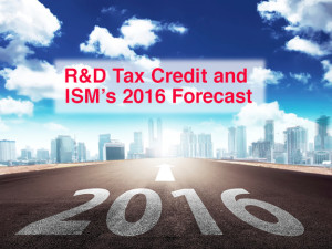 ISM Forecast 2016 tax credit